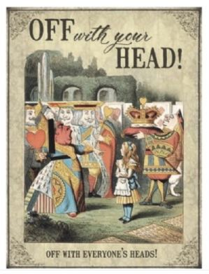 VINTAGE STYLED 'ALICE IN WONDERLAND - OFF WITH YOUR HEAD!' METAL SIGN